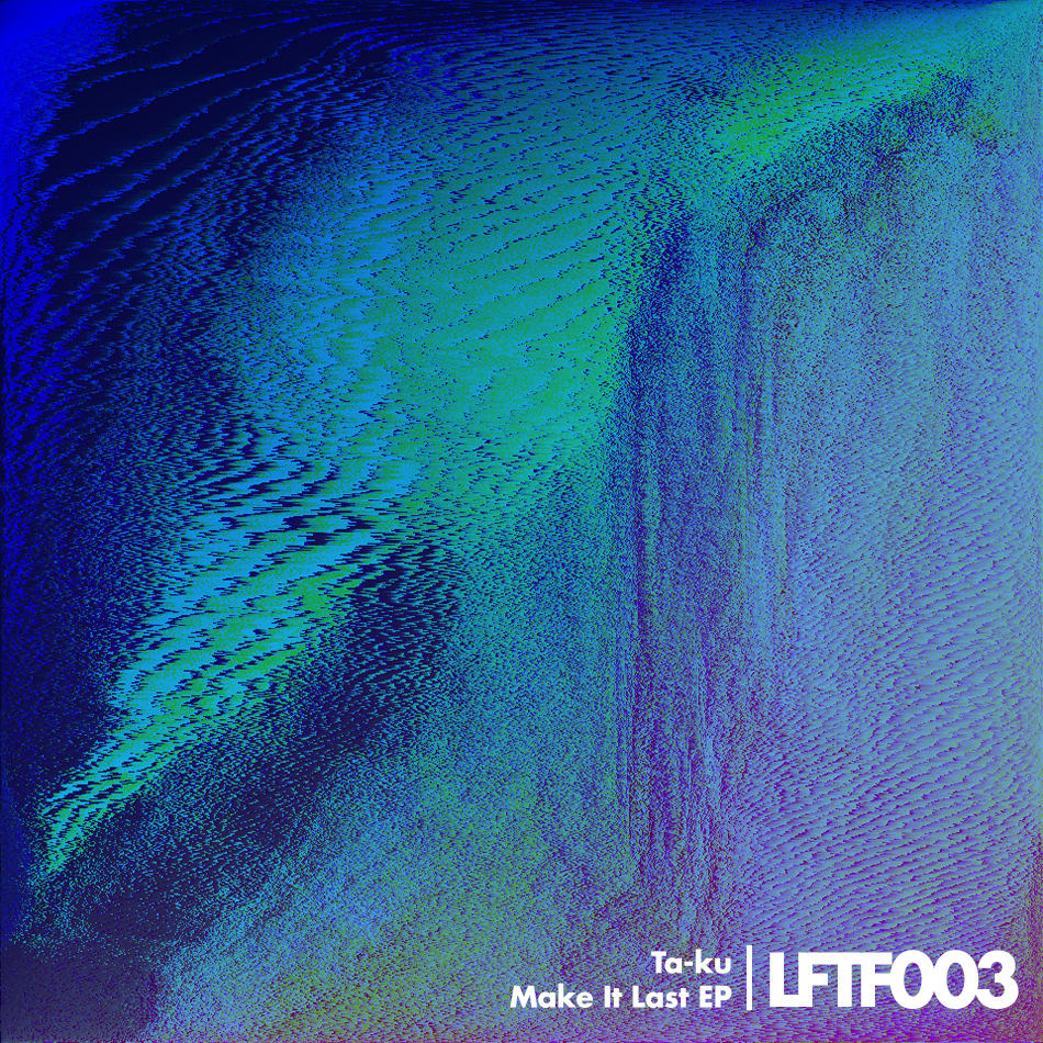 ta-ku make it last ep liveforthefunk lftf