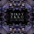 mikky ekko pull me down internet ofwgkta remix