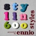 ennio styles presents stylin 600