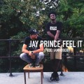 Jay Prince Feel It IAMNOBODI