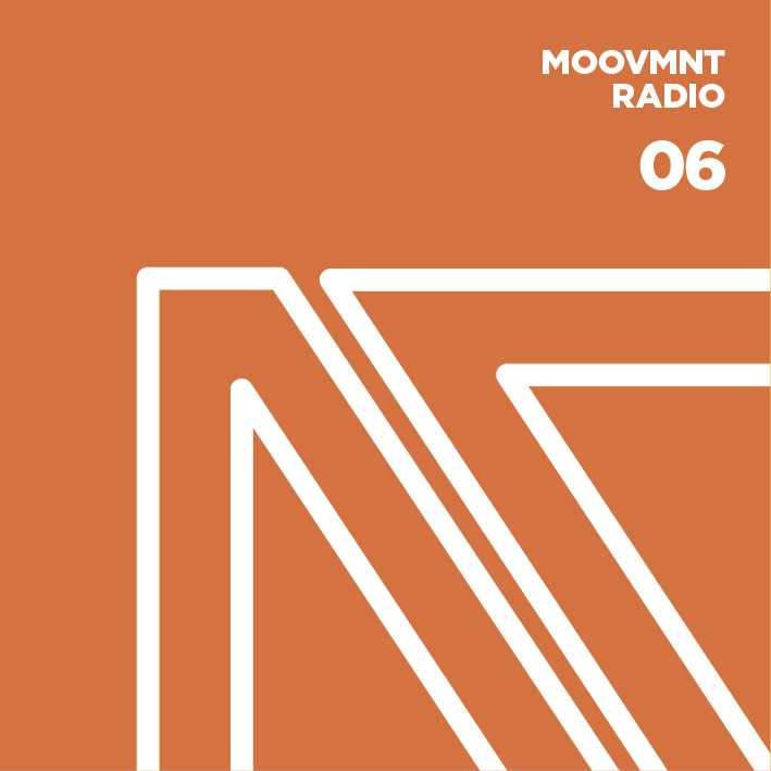 Moovmnt Radio Show 06