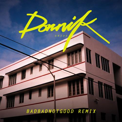 Dornik Drive BBNG Remix
